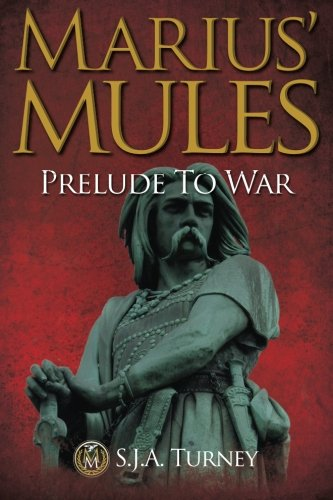 Marius' Mules: Prelude to War: Turney, Mr S.J.A.