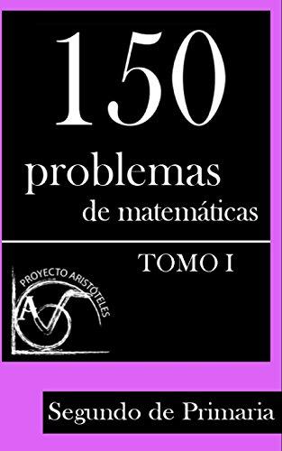 9781495388002: 150 Problemas de Matematicas Para Segundo de Primaria (Tomo 1): Volume 1 (Colección de Problemas para 2º de Primaria) - 9781495388002