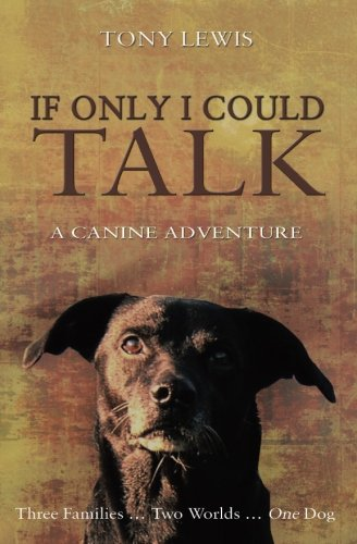 9781495388019: If Only I Could Talk: a Canine Adventure