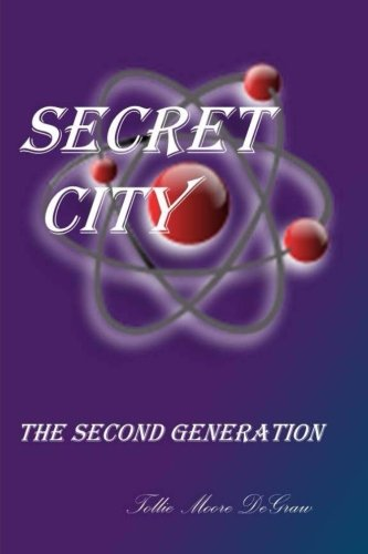 SECRET CITY The Second Generation: Tollie Moore DeGraw