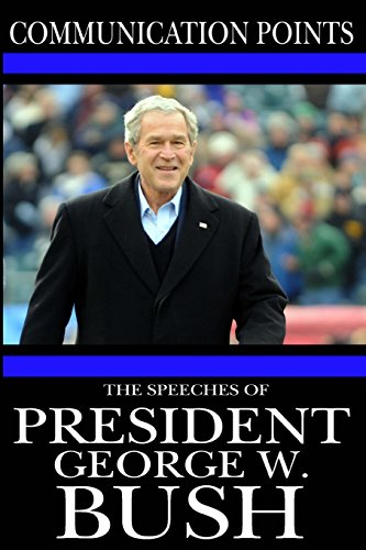 9781495389474: Communication Points: The Speeches of President George W. Bush