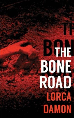 The Bone Road: Damon, Lorca