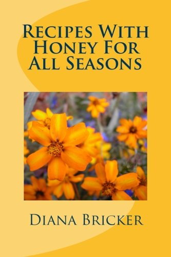 9781495392979: Recipes With Honey For All Seasons