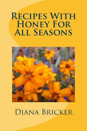 Recipes With Honey - For All Seasons: Diana Bricker