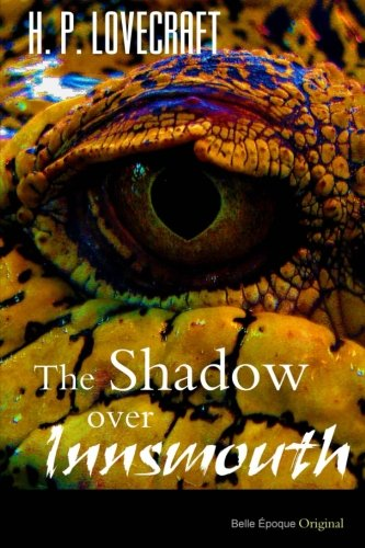 The Shadow Over Innsmouth: Lovecraft, H. P.