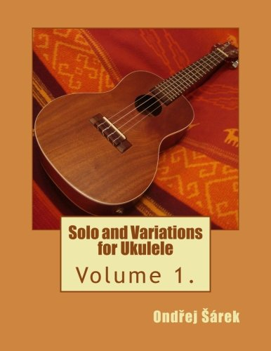 9781495393457: Solo and Variations for Ukulele: Volume 1.
