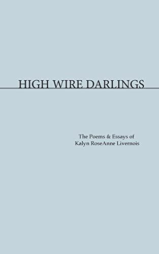 High Wire Darlings: Kalyn RoseAnne Livernois