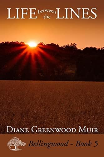 Life Between the Lines (Bellingwood) (Volume 5): Muir, Diane Greenwood