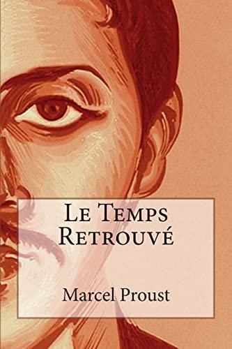 9781495395482: Le Temps Retrouvé