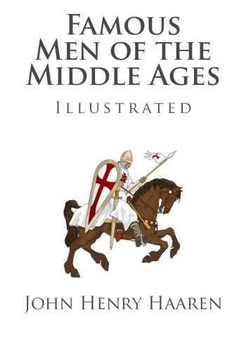 9781495399114: Famous Men of the Middle Ages (Illustrated)