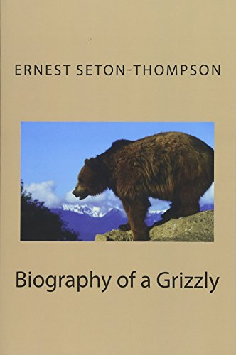 9781495406256: Biography of a Grizzly