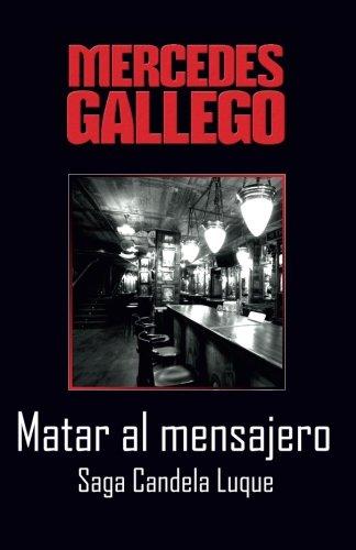 9781495408427: Matar al mensajero (Candela Luque) (Volume 2) (Spanish Edition)