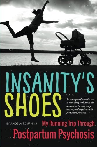 9781495411793: Insanity's Shoes: My Running Trip Through Postpartum Psychosis