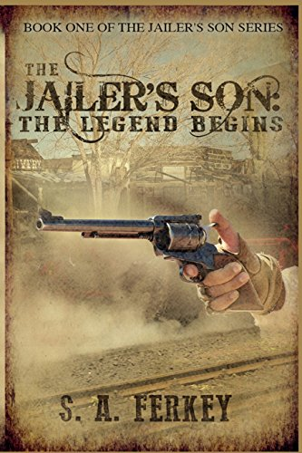 9781495413605: The Jailer's Son: The Legend Begins (Volume 1)