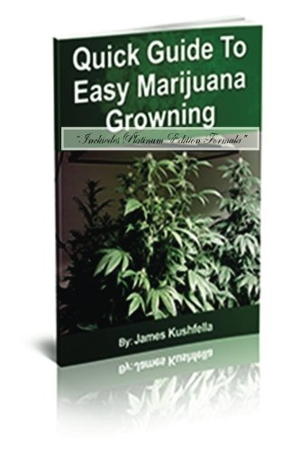 Quick Guide Easy to Marijuana Growing: Kushfella, James