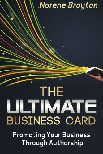 9781495414862: The Ultimate Business Card: Promoting Your Business Through Authorship