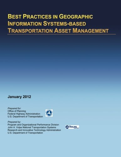 Best Practices in Geographic Information Systems-based Transportation Asset Management: ...
