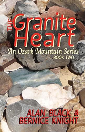 The Granite Heart (An Ozark Mountain Series) (Volume 2): Black, Alan