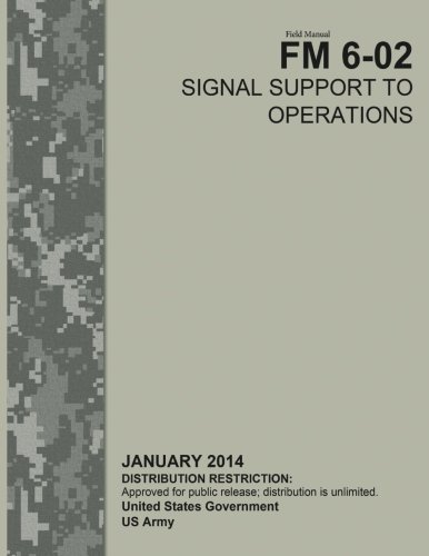 Field Manual FM 6-02 Signal Support to: US Army, United