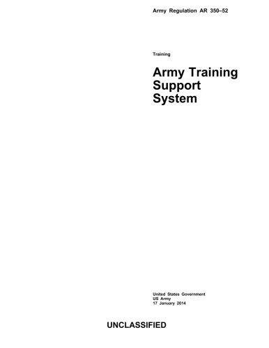 9781495421846: Army Regulation AR 350-52 Army Training Support System 17 January 2014