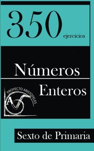 9781495425936: 350 Ejercicios de Números Enteros para Sexto de Primaria (Spanish Edition)