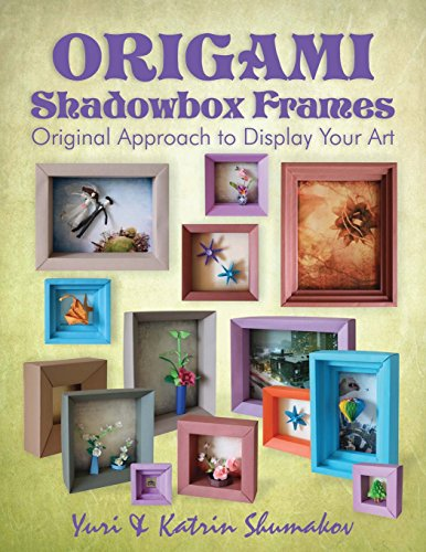 Origami Shadowbox Frames: Original Approach to Display Your Art (Origami Office) (Volume 4): ...