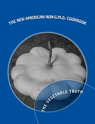 9781495432378: The New American Non-GMO Cookbook: The Vegetable Truth