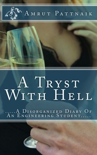 9781495434778: A Tryst With Hell: .....A Disorganized Diary Of An Engineering Student.....