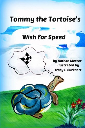 Tommy the Tortoise's Wish for Speed: Nathan Mercer