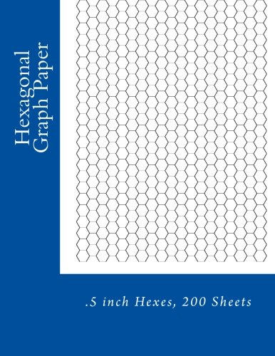Hexagonal Graph Paper: .5 inch Hexes, 200 Sheets: Paul M Fleury
