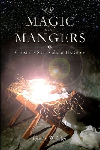 9781495437977: Of Magic and Mangers: Christmas Stories about The Story