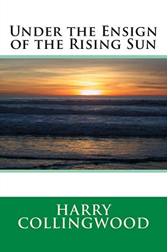 9781495439087: Under the Ensign of the Rising Sun