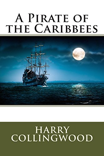 9781495439100: A Pirate of the Caribbees