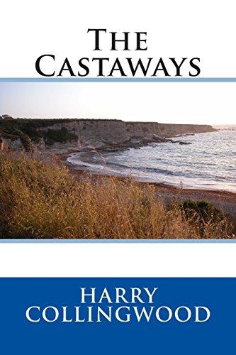 9781495439131: The Castaways