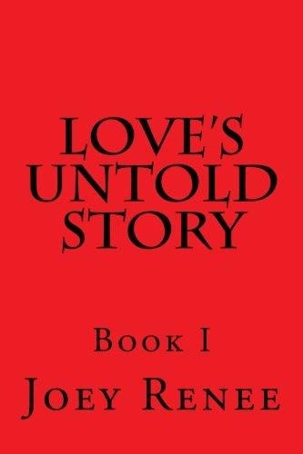 Love's Untold Story (Volume 1): Joey Renee