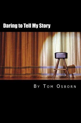 Daring to Tell My Story : My: Tom Osborn