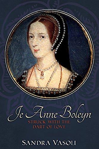 9781495440960: Je Anne Boleyn: Struck With the Dart of Love (Volume 1)
