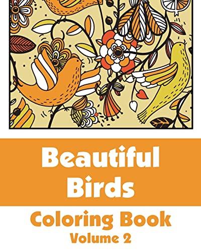 Beautiful Birds Coloring Book (Volume 2) (Art-Filled Fun Coloring Books): Various