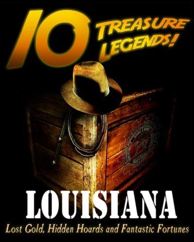 9781495443343: 10 Treasure Legends! Louisiana: Lost Gold, Hidden Hoards and Fantastic Fortunes