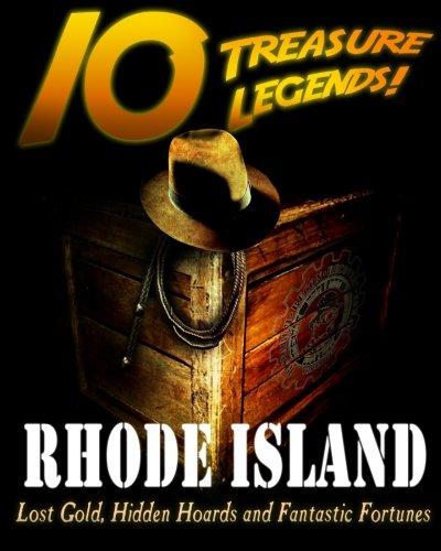9781495445033: 10 Treasure Legends! Rhode Island: Lost Gold, Hidden Hoards and Fantastic Fortunes