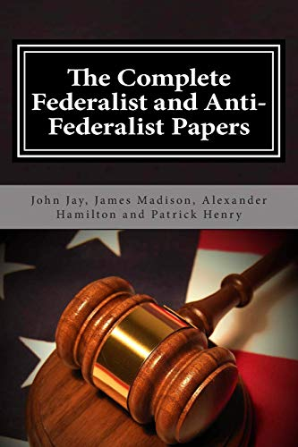 9781495446696: The Complete Federalist and Anti-Federalist Papers