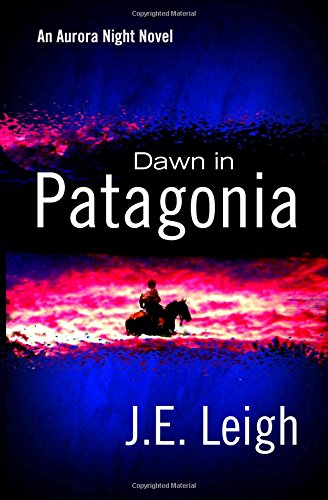 9781495448829: Dawn in Patagonia: An Aurora Night Novel