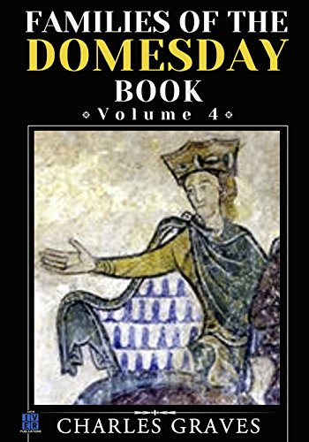 Families of the Domesday Book: Volume 4: Charles Graves