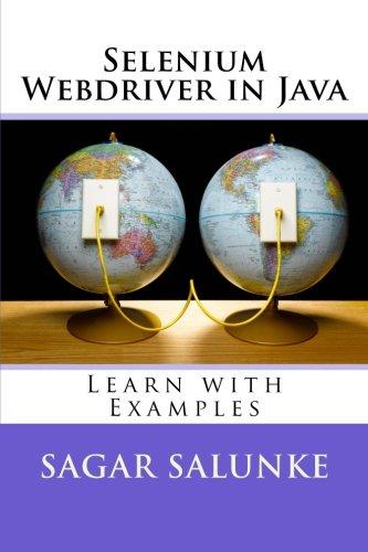 Selenium Webdriver in Java: Learn With Examples: Salunke, Mr. Sagar Shivaji