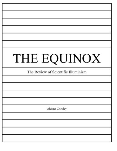 The Equinox, Vol. 1, No. 4: The: Crowley, Mr Aleister,
