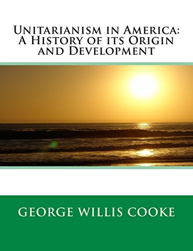 9781495451447: Unitarianism in America: A History of its Origin and Development
