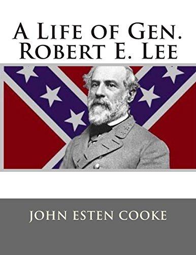 A Life of Gen. Robert E. Lee: John Esten Cooke