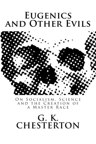 9781495454202: Eugenics and Other Evils: On Socialism, Science and the Creation of a Master Race