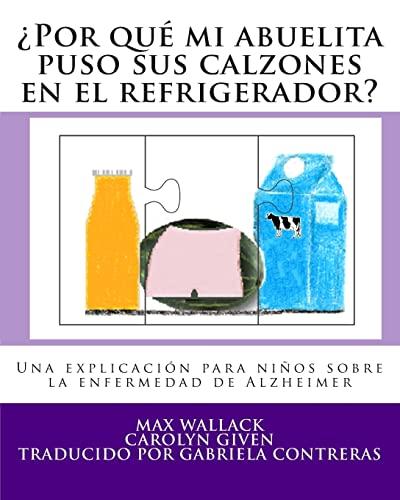 9781495455315: ¿Por qué mi abuelita puso sus calzones en el refrigerador?: Una explicación para niños sobre la enfermedad de Alzheimer (Spanish Edition)