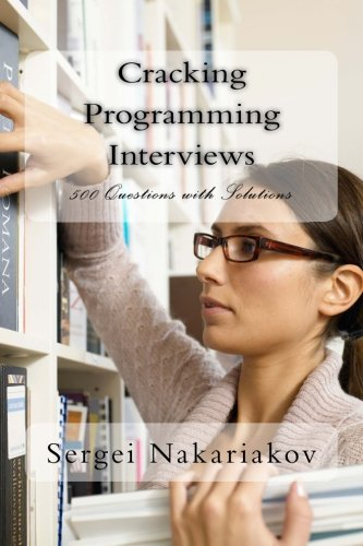 9781495459801: Cracking Programming Interviews: 500 Questions with Solutions